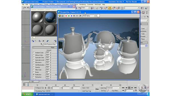 Raytrace maps : 3ds Max 9 Essential Training