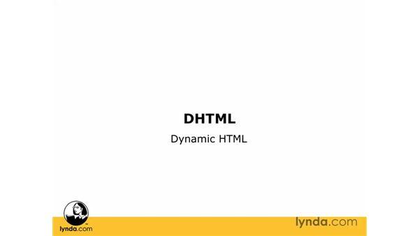 What is DHTML?: Dreamweaver CS3 Essential Training