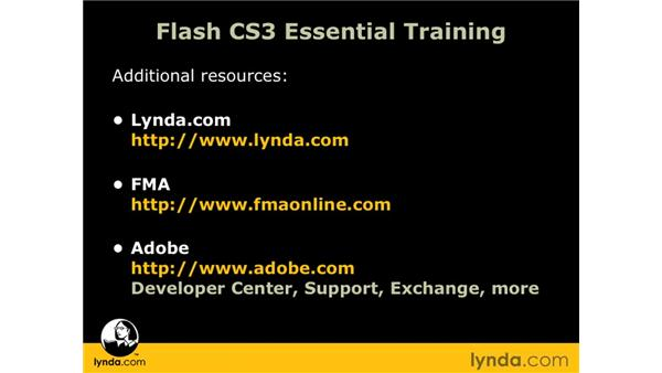 Additional resources: Flash CS3 Professional Essential Training