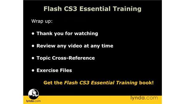 Goodbye: Flash CS3 Professional Essential Training