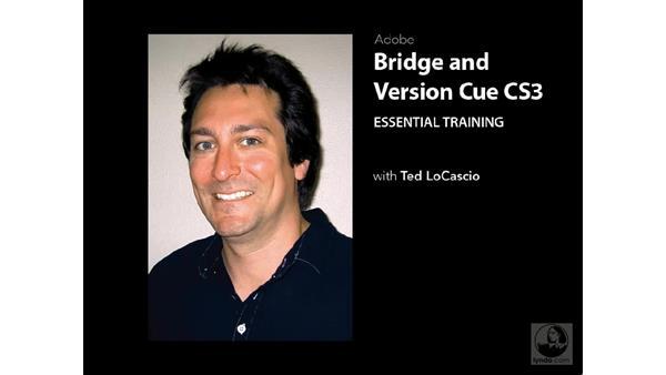 Welcome: Bridge and Version Cue CS3 Essential Training