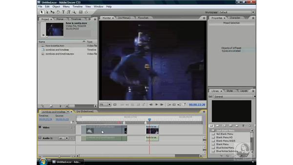 Working with video in a timeline: Encore CS3 Essential Training
