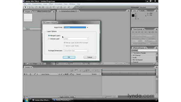 Importing Photoshop files: After Effects CS3 Professional Essential Training