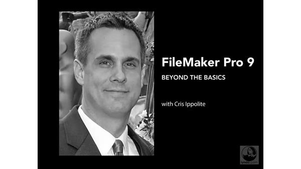 Welcome: FileMaker Pro 9 Beyond the Basics