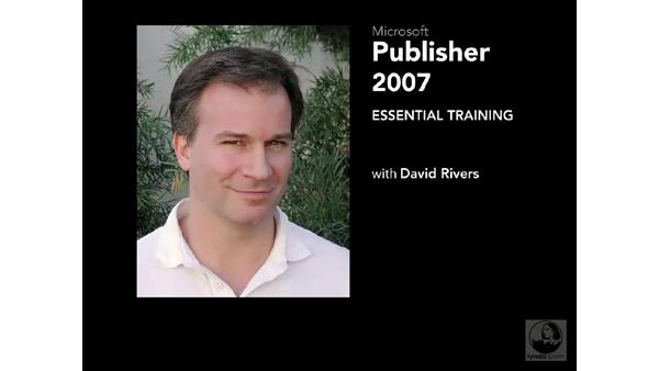 Welcome: Publisher 2007 Essential Training