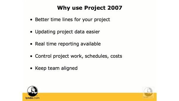 Why use Microsoft Project?: Project 2007 Essential Training