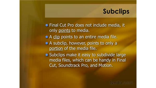 Understanding subclips: Final Cut Pro 6 Essential Editing