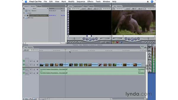 Creating and editing with markers: Final Cut Pro 6 Essential Editing