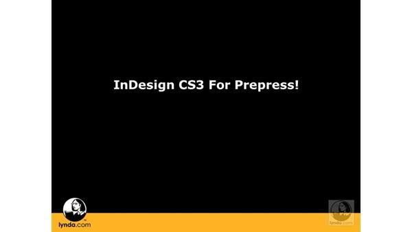 Welcome: InDesign CS3 Prepress Essentials