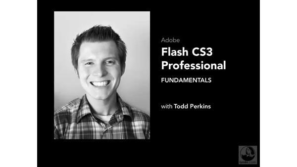 Welcome: Flash CS3 Professional Fundamentals