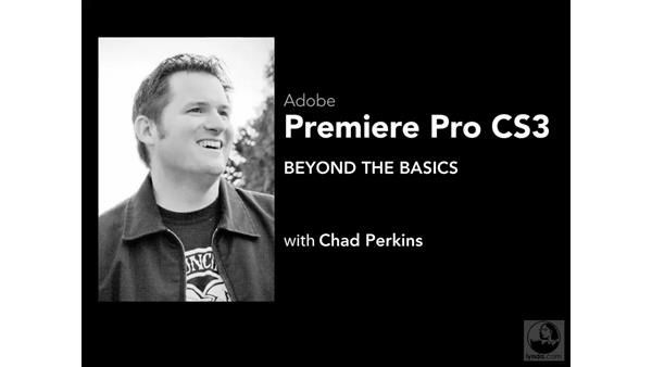 Welcome: Premiere Pro CS3 Beyond the Basics