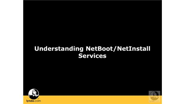 Understanding NetInstall services: Mac OS X Server 10.5 Leopard Essential Training