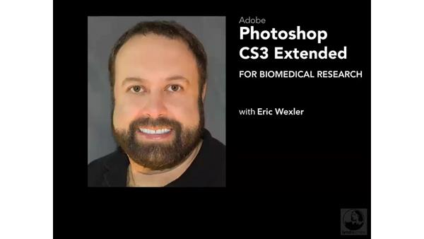 Welcome: Photoshop CS3 Extended for BioMedical Research