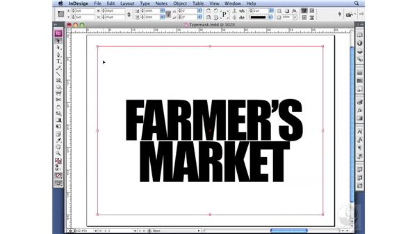 Using type as picture frames: InDesign CS3 Professional Typography