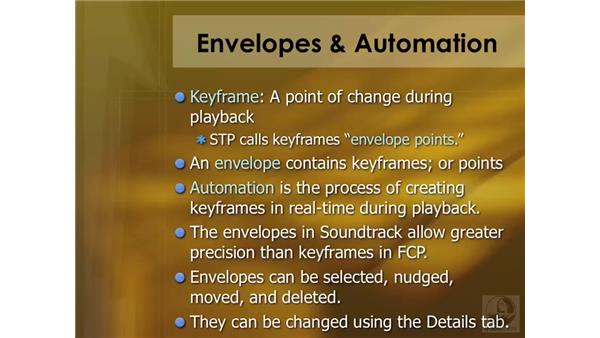 Envelopes and automation overview: Soundtrack Pro 2 Essential Training
