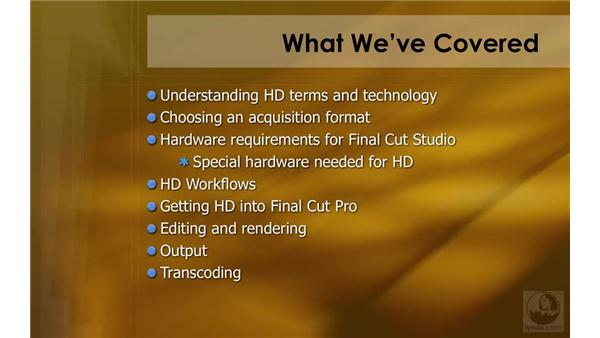 What we've covered: HD Workflows with Final Cut Studio 2