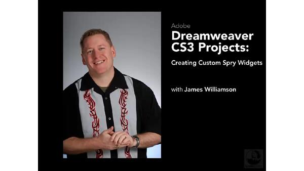Welcome: Dreamweaver CS3 Projects: Creating Custom Spry Widgets