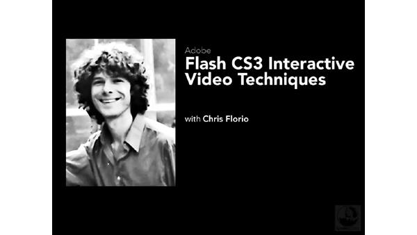 Welcome: Flash CS3 Interactive Video Techniques