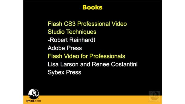Additional resources: Flash CS3 Interactive Video Techniques