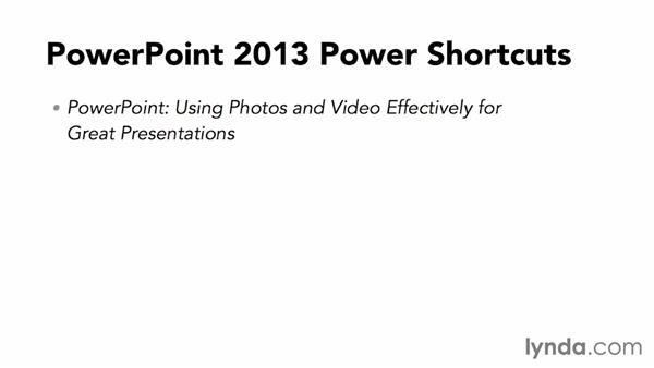 Next steps: PowerPoint 2013 Power Shortcuts