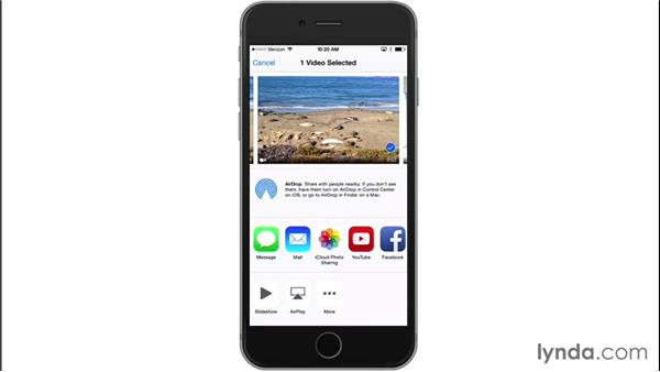 Sharing photos and video: iOS 8: iPhone and iPad Essential Training