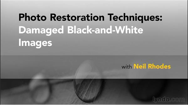 What you should know before watching this course: Photo Restoration Techniques: Damaged Black-and-White Images