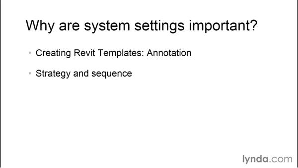 Why are system settings important?: Creating Revit Templates: System Settings