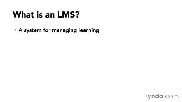 What is a learning management system (LMS)?: Up and Running with SCORM and Tin Can API