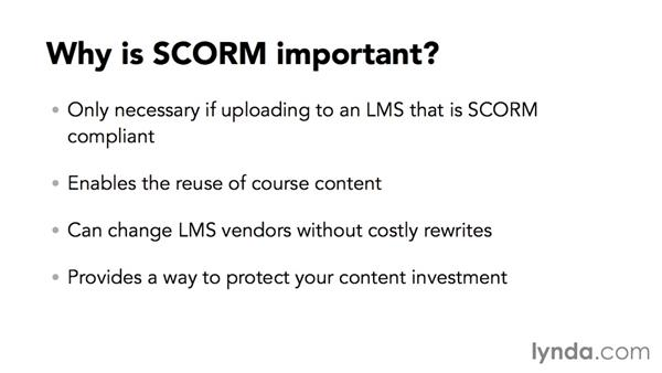 Why is SCORM important?: Up and Running with SCORM and Tin Can API