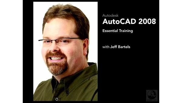 Welcome: AutoCAD 2008 Essential Training
