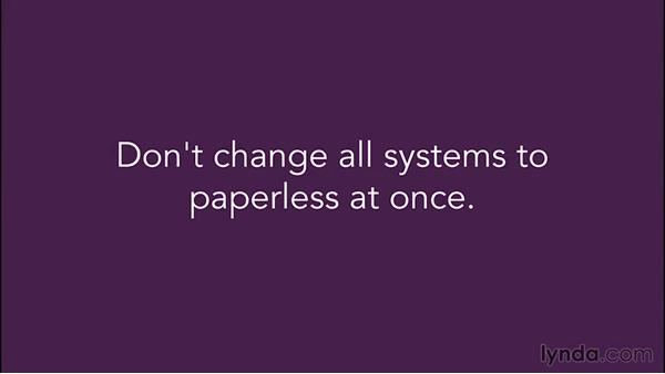Why go paperless, and best practices: Going Paperless: Start to Finish