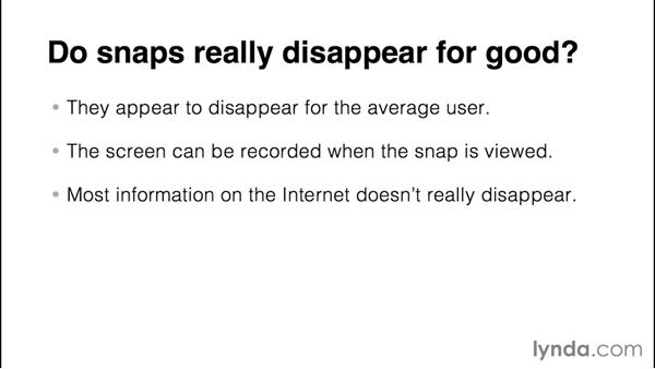 Do snaps really disappear for good?: Up and Running with Snapchat