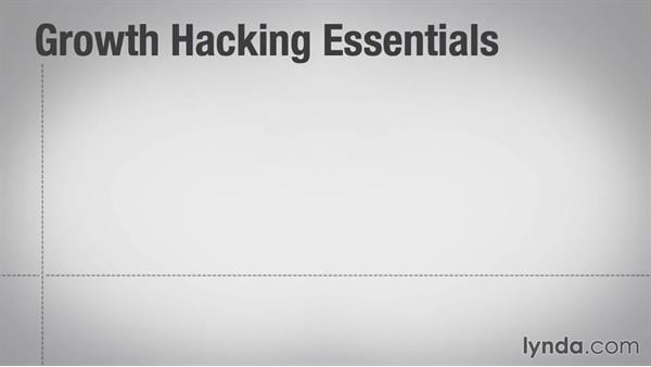 What is growth hacking?: Growth Hacking Fundamentals