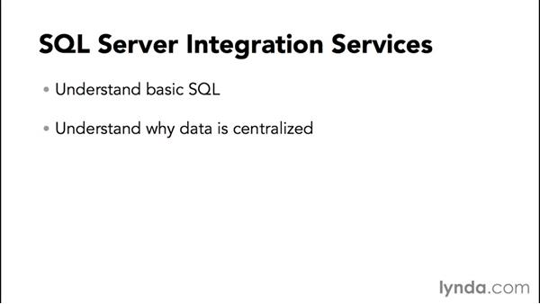 What you should know before watching this course: SQL Server Integration Services