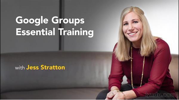 Next steps: Google Groups Essential Training