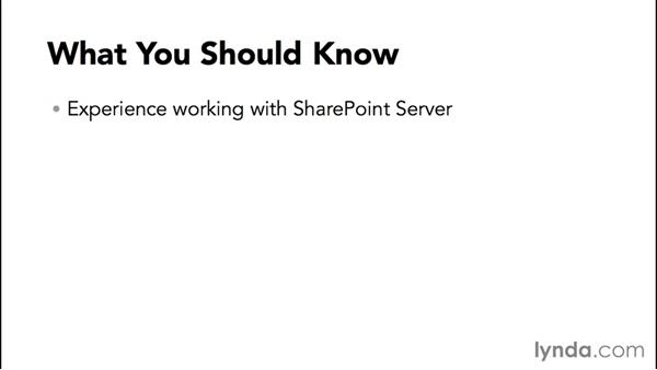 What you should know before watching this course: SharePoint 2013 Site and Collection Administration
