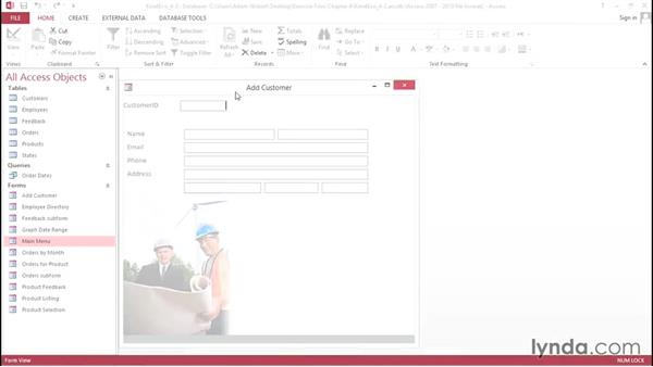 Creating a customer form: Access 2013: Forms and Reports in Depth