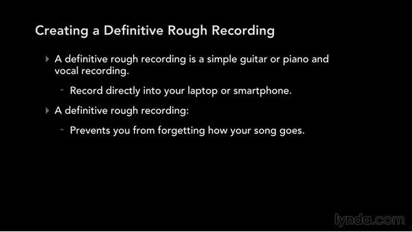 Create the definitive rough recording: Write, Think, and Act Like a Professional Songwriter