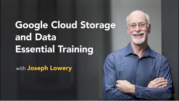 Next steps: Google Cloud Storage and Data Essential Training