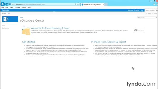 Exploring the features of the eDiscovery Center: SharePoint 2013 Site and Collection Templates