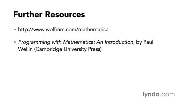 Further resources: Up and Running with Mathematica 10