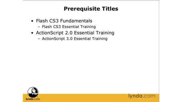 Prerequisites for this course: Flash CS3 Professional: Creating Games for the Wii