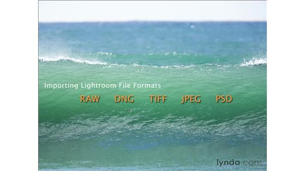 Importing and file formats: Lightroom 2 Essential Training