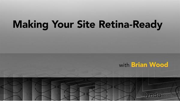 Welcome: Making Your Site Retina-Ready