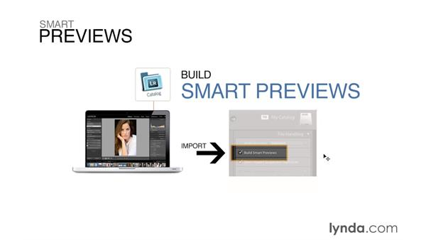 The advantage of building Smart Previews: Lightroom 6 Essential Training