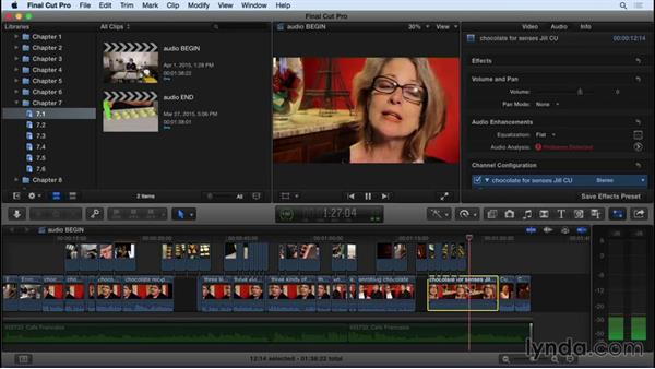 Adjusting audio levels and channel configuration: Final Cut Pro X 10.2 Essential Training