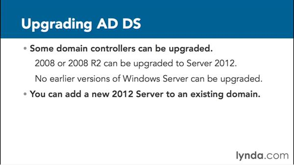 Upgrading Active Directory Domain Services: Installing, Configuring, and Administering Active Directory