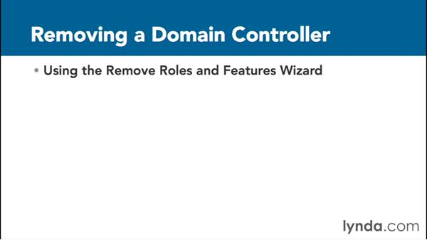 Removing domain controllers: Installing, Configuring, and Administering Active Directory