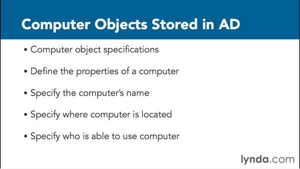 Understanding computer objects: Installing, Configuring, and Administering Active Directory