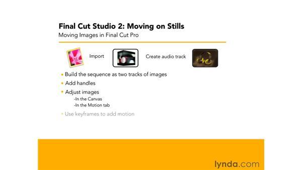 Final Cut Pro summary: Final Cut Studio 2: Moving on Stills